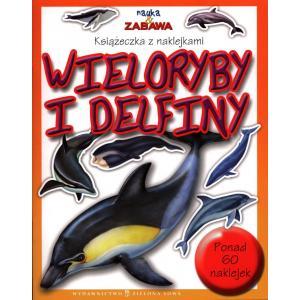 Wieloryby i Delfiny. Nauka i Zabawa. Książeczka z Naklejkami