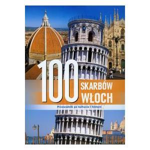 100 skarbów Włoch. Przewodnik po kulturze i historii