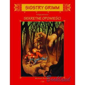 Siostry Grimm. Księga pierwsza. Sekretne opowieści