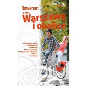 Rowerem Przez Warszawę i Okolicę