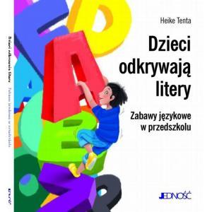 Dzieci Odkrywają Litery. Zabawy Językowe