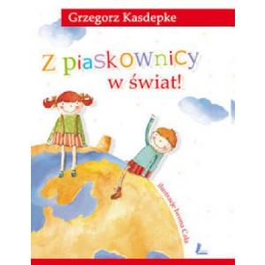 Z Piaskownicy W Świat /Twarda Oprawa/