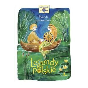 Legendy polskie Wanda Chotomska wyd. 2012