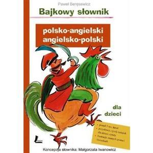 Bajkowy Słownik Angielsko-Polsko-Angielski dla Dzieci