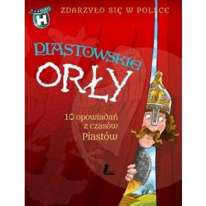 Piastowskie Orły Zdarzyło się w Polsce