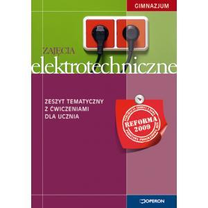 Zajęcia Elektrotechniczne. Zeszyt Tematyczny z Ćwiczeniami. Klasa 1-3. Gimnazjum