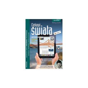 Informatyka. Ciekawi Świata. Podręcznik + CD. Szkoła Ponadgimnazjalna. Zakres Podstawowy