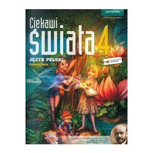 Język Polski 4. Ciekawi Świata. Podręcznik. Klasa 4 Część 1. Szkoła Podstawowa