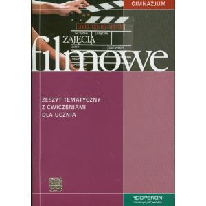 Zajęcia Filmowe. Zeszyt Tematyczny z Ćwiczeniami. Klasa 1-3. Gimnazjum