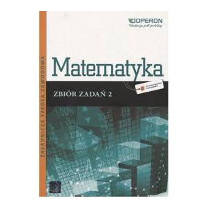 Matematyka 2. Odkrywamy na Nowo. Zbiór Zadań. Zasadnicza Szkoła Zawodowa