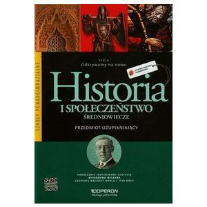 Historia i Społeczeństwo. Część 2. Przedmiot Uzupełniający. Odkrywamy na Nowo. Średniowiecze