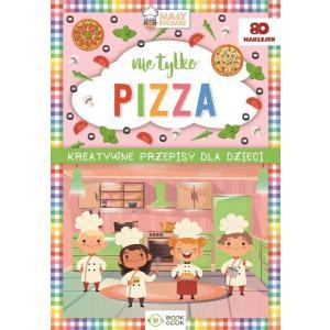 Nie Tylko Pizza Kreatywne Przepisy dla Dzieci