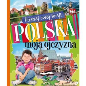 Polska moja ojczyzna oprawa twarda