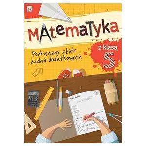 Matematyka z Klasą 5. Podręczny Zbiór Zadań Dodatkowych
