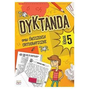 Dyktanda oraz Ćwiczenia Ortograficzne Klasa 5