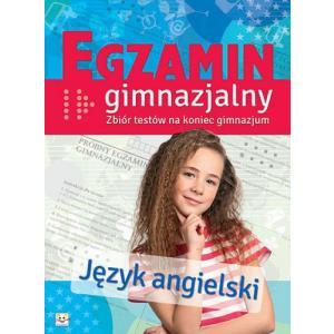 Egzamin gimnazjalny. Język angielski. Zbiór testów na koniec gimnazjum