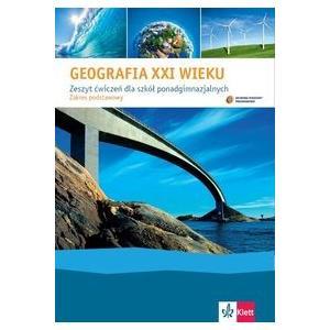 Geografia XXI Wieku Część 1. Ćwiczenia Dla Szkół Ponadgimnazjalnych. Zakres Podstawowy