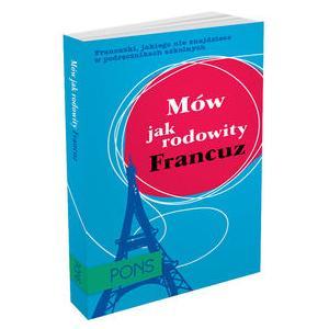 Mów Jak Rodowity Francuz. Rozmówki