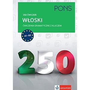 PONS 250 Ćwiczeń. Włoski ćwiczenia gramatyczne z kluczem(A1-B2)