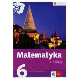 Matematyka z Klasą. Podręcznik. Klasa 6. Szkoła Podstawowa