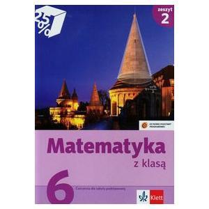 Matematyka z Klasą. Ćwiczenia. Klasa 6 Część 2. Szkoła Podstawowa