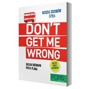 Księga Idiomów, Czyli: Don't Get Me Wrong