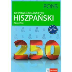 250 Ćwiczeń ze Słownictwa z Kluczem. Hiszpański