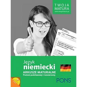 Twoja Matura. Język Niemiecki Arkusze Maturalne. Poziom Podstawowy i Rozszerzony