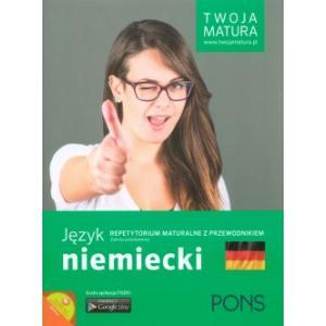 Twoja Matura. Język Niemiecki Repetytorium Maturalne z Przewodnikiem. Poziom Podstawowy
