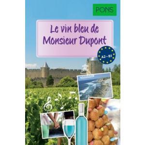 PONS Le vin bleu de Monsieur Dupont (A2-B1)