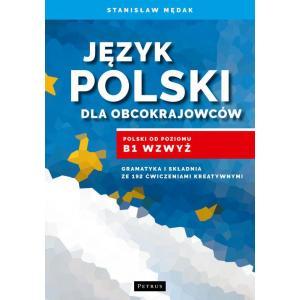 Język Polski Dla Obcokrajowców. Gramatyka i Składnia Poziom B1