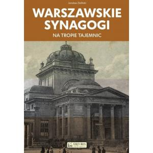 Warszawskie synagogi Na tropie tajemnic /varsaviana/