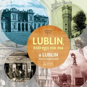 Lublin którego nie ma A Lublin that no longer exists