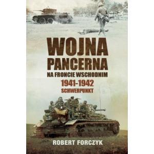 Wojna Pancerna na Froncie Wschodnim 1941-1942: Schwerpunkt