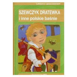 Szewczyk Dratewka i Inne Polskie Baśnie. Lektura z Opracowaniem
