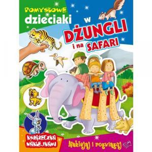 Pomysłowe dzieciaki. W dżungli i na safari