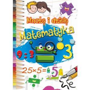 Mnożę i dzielę. Matematyka