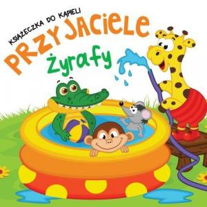 Książeczka do kąpieli Przyjaciele Żyrafy