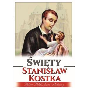 Święty Stanisław Kostka. Patron Polski, dzieci i młodzieży