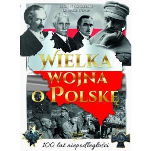 Wielka wojna o Polskę