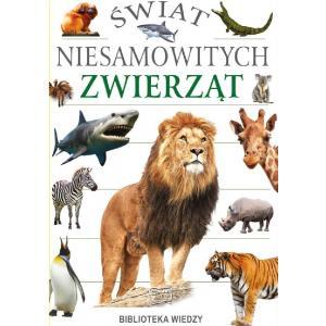 Biblioteka Wiedzy. Świat Niesamowitych Zwierząt