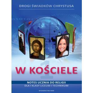 Katechizm. Drogi Świadków Chrystusa w Kościele. Notes Ucznia. Klasa 1. Liceum i Technikum