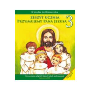 Katechizm. Przyjmujemy Pana Jezusa. Ćwiczenia. Klasa 3. Szkoła Podstawowa
