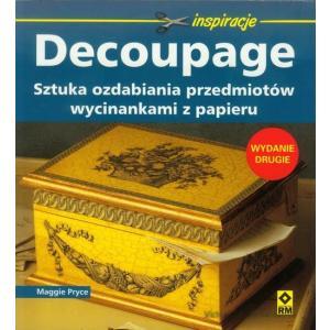 Inspiracje. Decoupage. Sztuka ozdabiania przedmiotów wycinankami z papieru