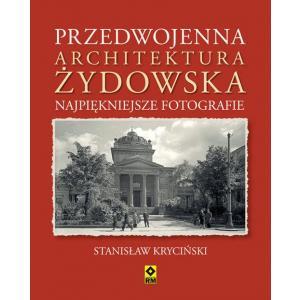 Przedwojenna architektura żydowska. Najpiękniejsze fotografie