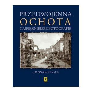 Przedwojenna Ochota Najpiękniejsze fotografie /varsaviana/