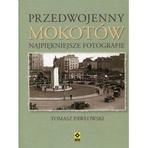 Przedwojenny Mokotów Najpiękniejsze fotografie /varsaviana/