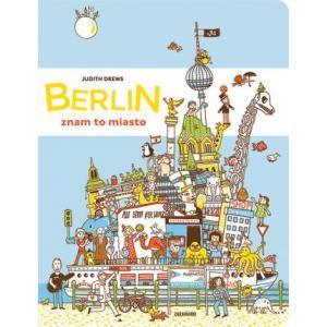 Berlin. Znam to Miasto