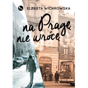 Na Pragę nie wrócę /varsaviana/