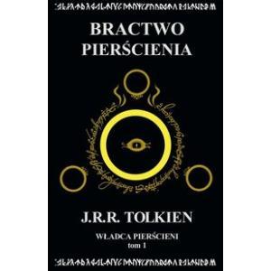 Władca Pierścieni. Tom 1. Bractwo Pierścienia. Tolkien, J.R.. Opr. miękka. 2015. Zysk i S-ka.